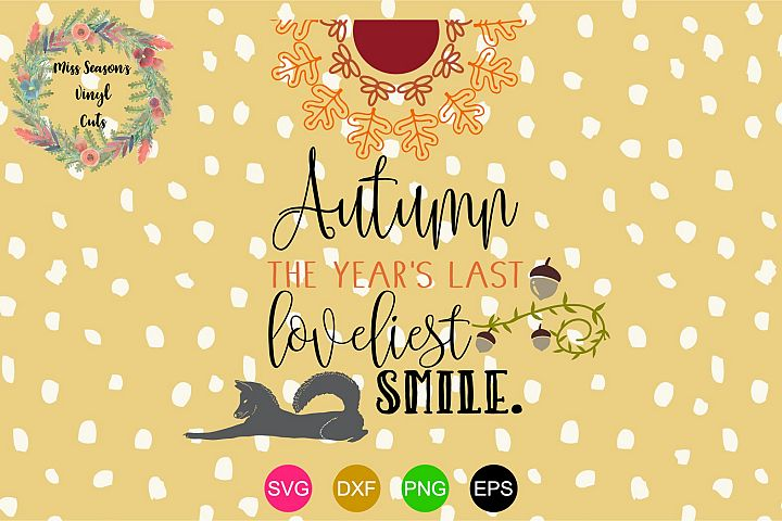 Autumn The Years Last Smile SVG , Dxf, Eps, Png Fall