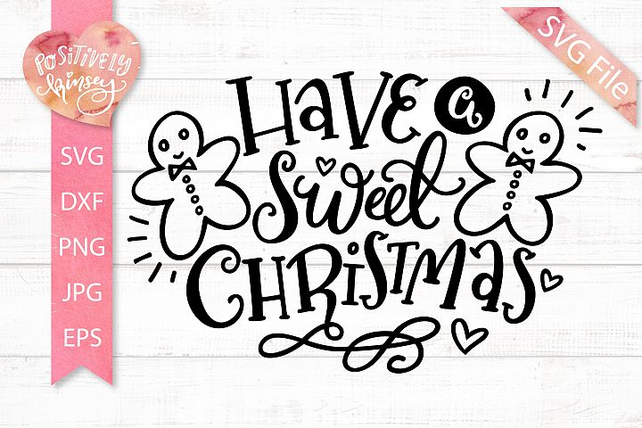 Have a Sweet Christmas SVG DXF PNG EPS Christmas Cookie Svg