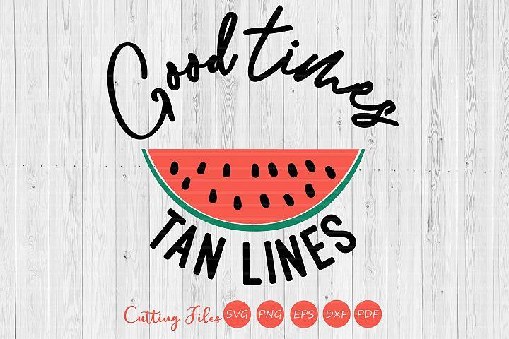 Good times tan lines| SVG Cut file | Summer |cricut