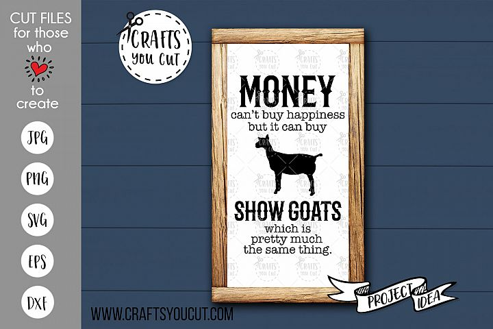 Money Cant Buy Happiness But It Can Buy Show Goats- SVG