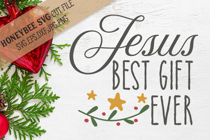 Jesus Best Gift Ever SVG Cut File