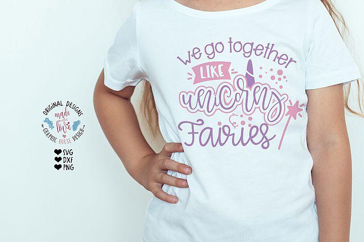 We Go Together Like Unicorn and Fairies - Kids Design