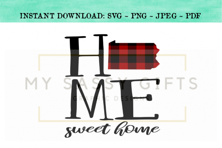 Pennsylvania State Home Sweet Home SVG Design