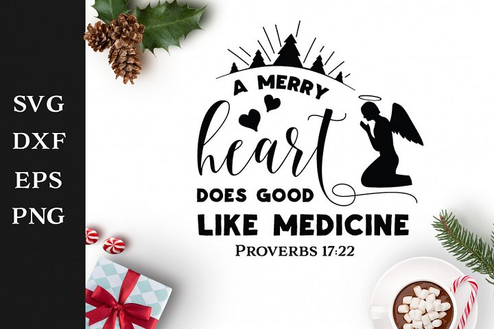 A Merry Heart Does Good Like Medicine SVG Cut File