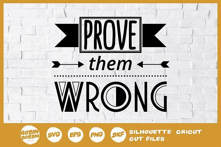 Prove Them Wrong SVG - Motivational SVG