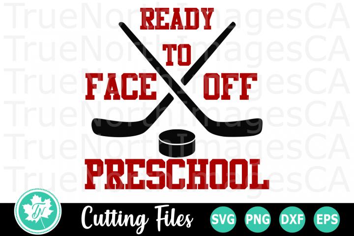 Ready to Face off Preschool - A School SVG Cut File