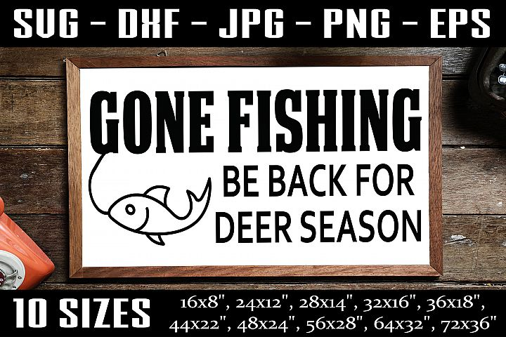 Gone Fishing, Fishing Sign, Funny Fishing SVG PNG