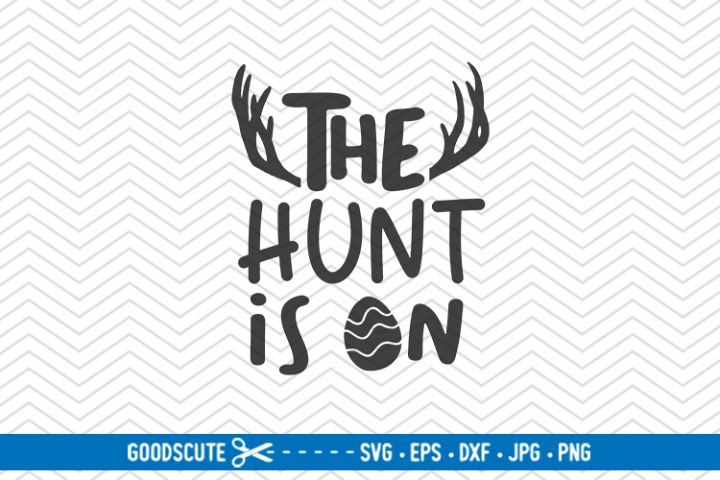 The Hunt Is On - SVG DXF JPG PNG EPS