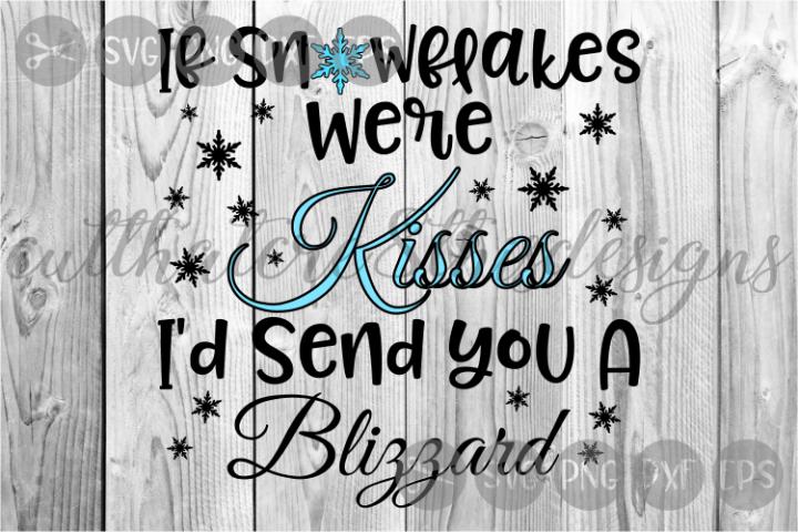If Snowflakes Were Kisses, Blizzard, Winter, Cut File, SVG.