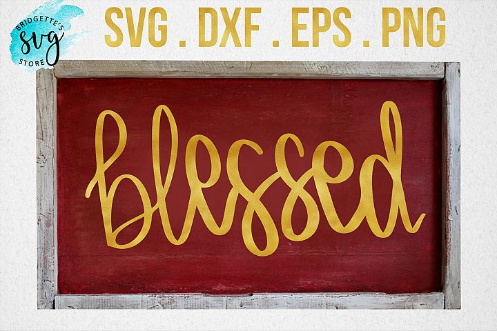 Blessed SVG DXF EPS PNG Cut File