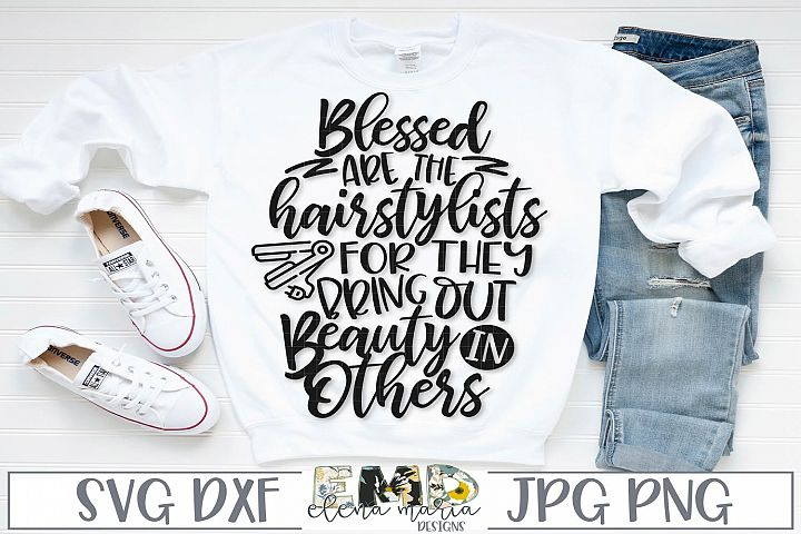 Hairstylist Svg File | Blessed Are The Hairstylists SVG