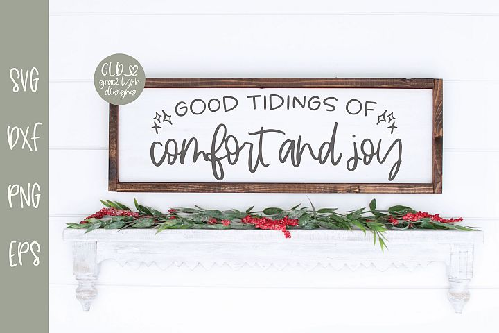 Good Tidings Of Comfort And Joy - Christmas SVG