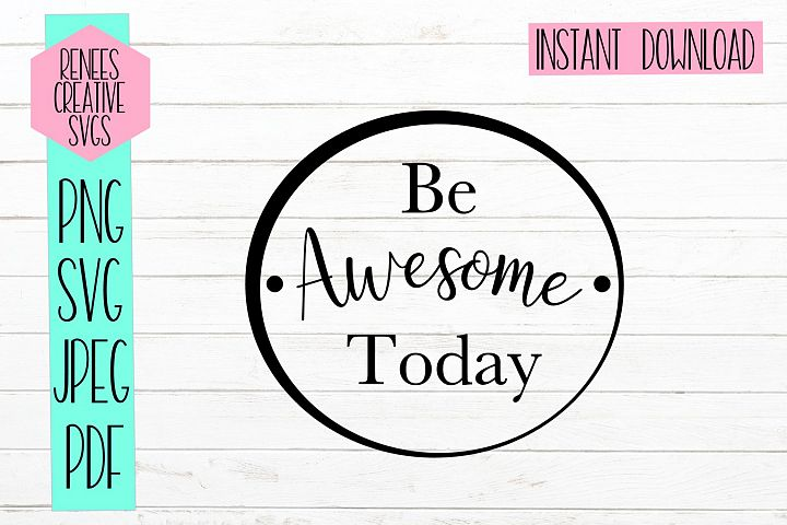 Be Awesome Today|Motivational Quote SVG | SVG Cut file
