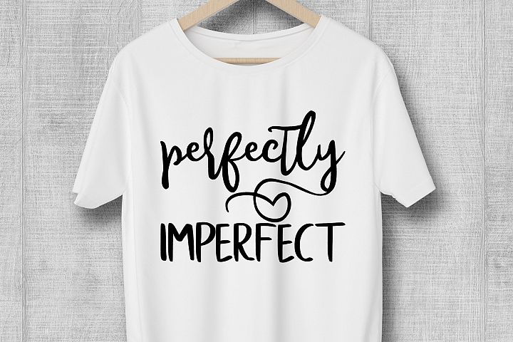 Perfectly Imperfect SVG Mom Life SVG Inspiration SVG DXF PNG