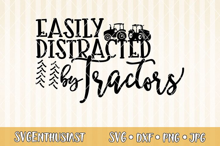 Easily distracted by tractors SVG cut file