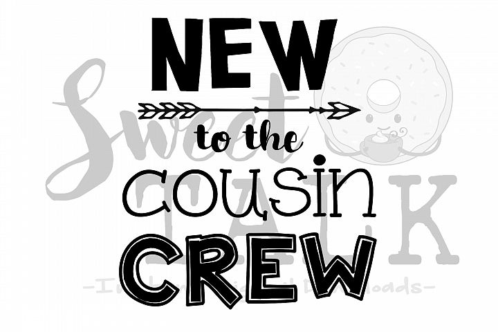 New to the cousin crew svg, png, jpg, dxf/Instant Digital Download