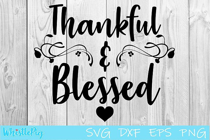 Thankful and Blessed SVG DXF EPS Thankful SVG Blessed Svg
