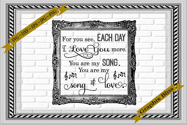 Each Day I Love You More You Are My Song Wedding SVG