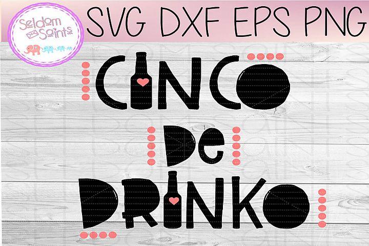 Cinco de Drinko SVG PNG DXF EPS, Cricut, Silhouette cut file