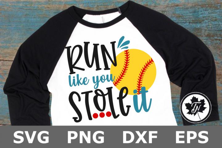 Run Like You Stole It Softball - A Sports SVG Cut File