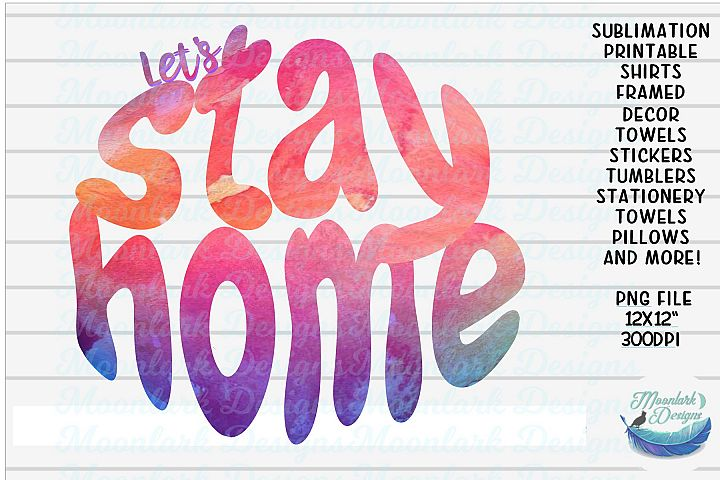 Lets Stay Home | watercolor pink purple PNG Sublimation Prin