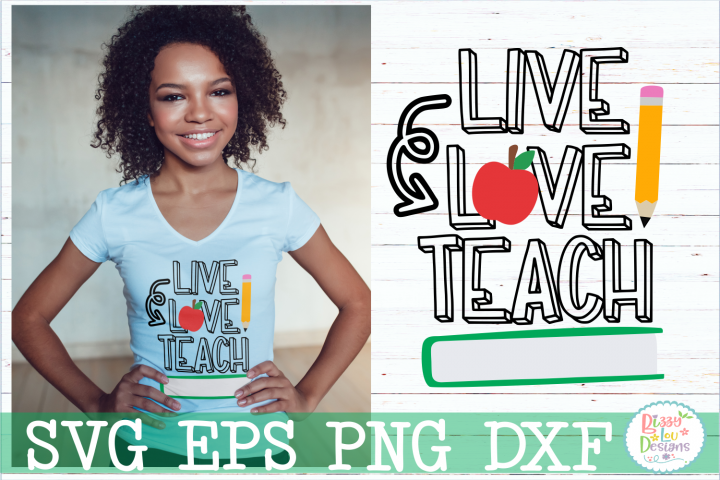 Live Love Teach SVG Cutting File