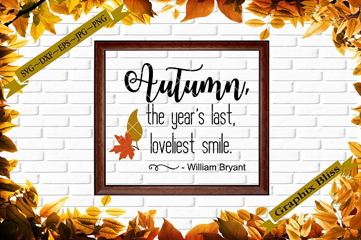 Autumn The Years Last Loveliest Smile Cutting File SVG