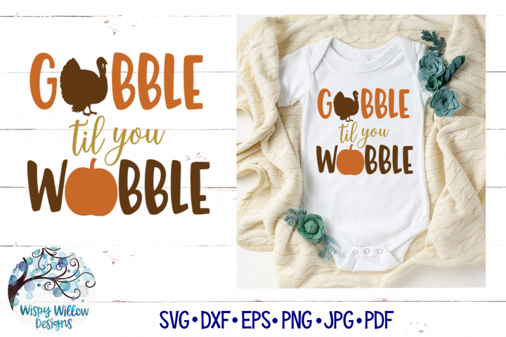 Gobble Til You Wobble SVG| Thanksgiving SVG Cut File