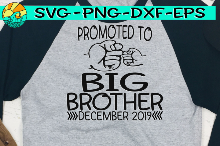Promoted to BIG Brother December 2019 - SVG PNG EPS DXF