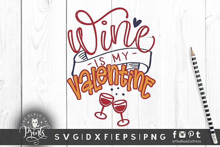 Wine is my Valentine SVG DXF PNG - 2 Finny wine cutting file