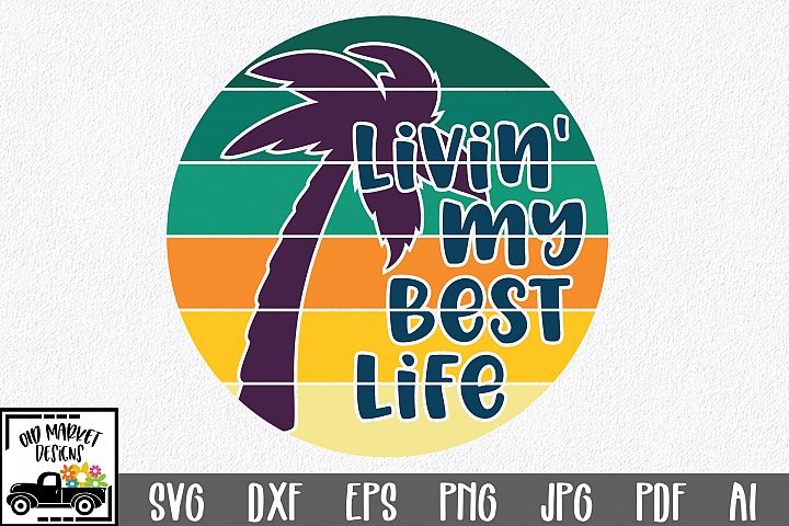 Livin My Best Life SVG Cut File