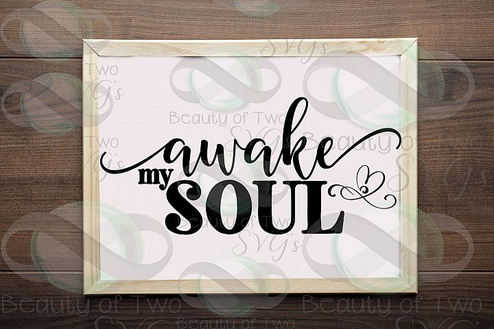 Awake my soul svg, love svg, namaste svg, inspirational svg