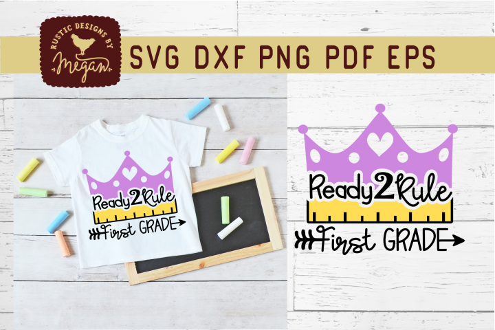 Ready To Rule First Grade Back To School SVG Cut File