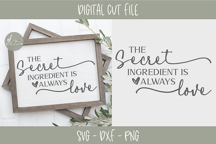 The Secret Ingredient Is Always Love - SVG, DXF & PNG