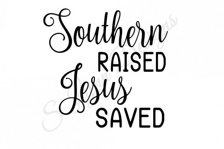 Southern Raised Jesus Saved SVG File