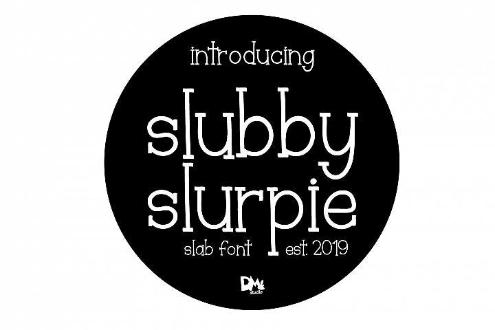 Slubby Slurpie - Stylish Slab Font