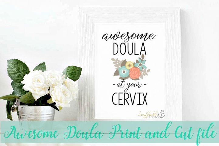 Awesome Doula At Your Cervix- print and cut file / SVG