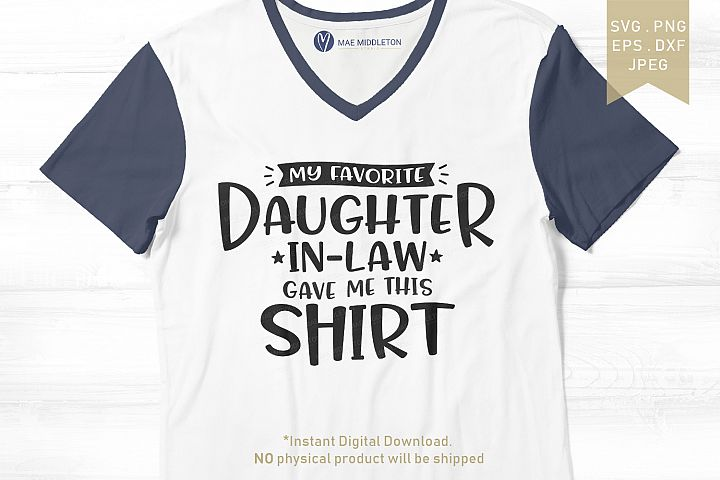 My Favorite Daughter-in-Law Gave Me This Shirt cut files