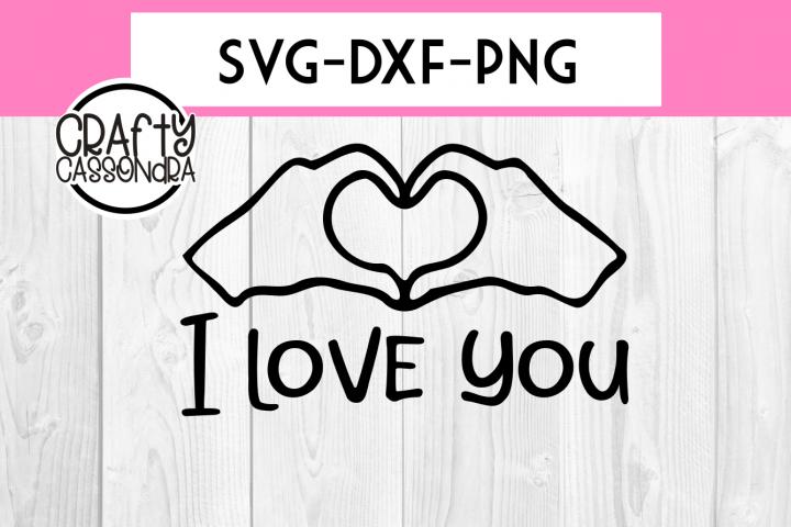 Valentines SVG - Love SVG - I love you - hands making heart
