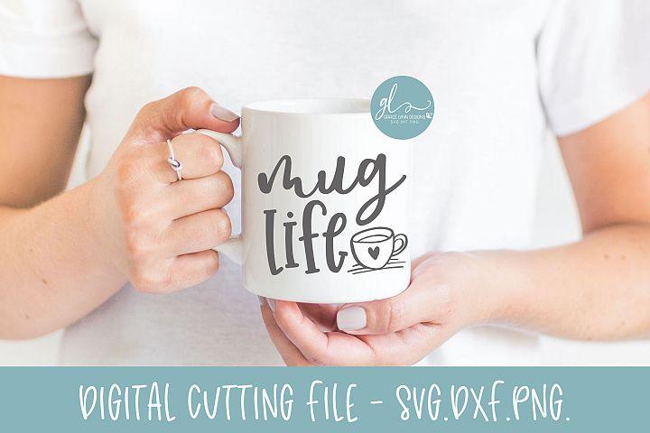 Mug Life - Coffee SVG Cut File