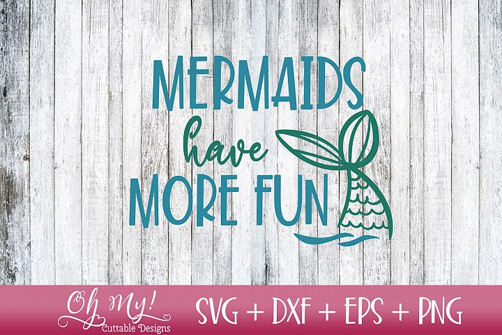 Mermaids Have More Fun - SVG DXF EPS PNG