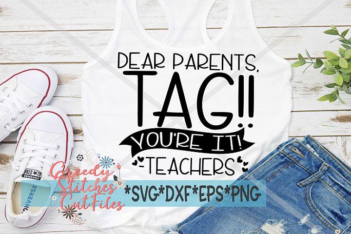 Teacher SVG | Dear Parents, Tag!! Youre It! -Teacher SVG