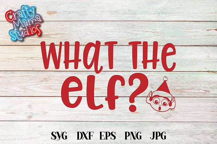 What The Elf, SVG Christmas Elves Sublimation
