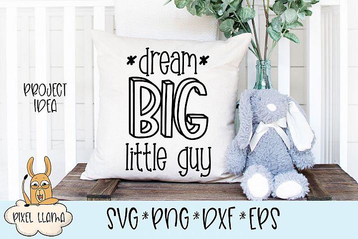 Dream Big Little Guy SVG Cut File