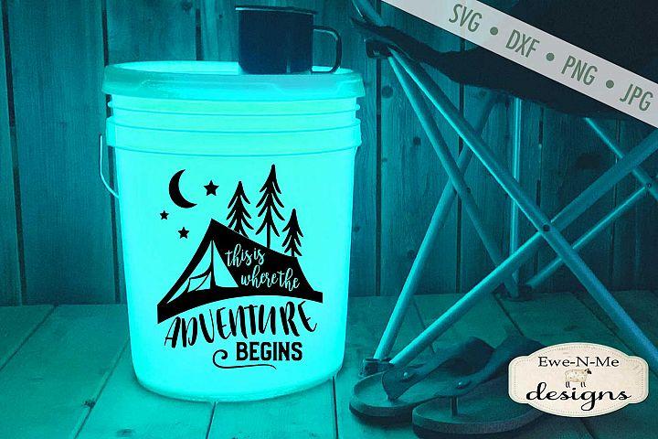 Adventure Begins - Camping SVG - Camping Bucket - SVG File
