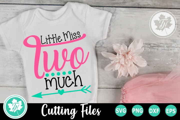 Little MIss Two Much - A Second Birthday SVG Cut File