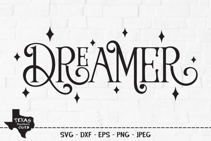 Dreamer SVG, Cut File, Inspirational Shirt Design, Dream Big