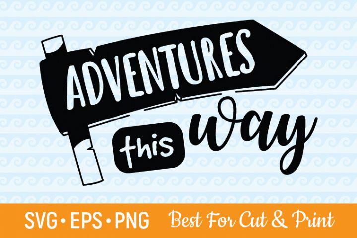 Adventure SVG Adventure Begins SVG Adventure Awaits SVG