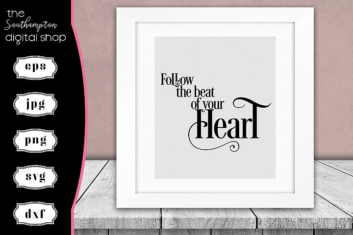 Follow The Beat Of Your Heart