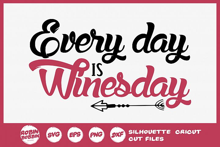 Every day is Wineday SVG - Wine Lover SVG - Wine Glass SVG